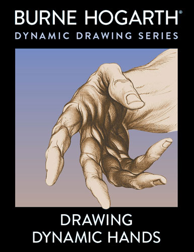 Burne Hogarth - Drawing Dynamic Hands